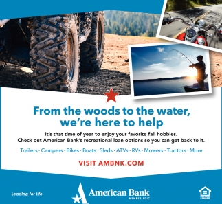 From The Woods To The Water, We're Here To Help