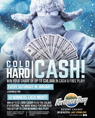 Cold Hard Cash!