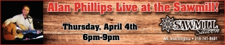 Alan Phillips Live At The Sawmill!