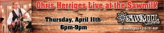 Chris Herriges Live At The Sawmill!