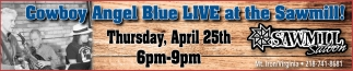 Cowboy Angel Blue Live At The Sawmill!