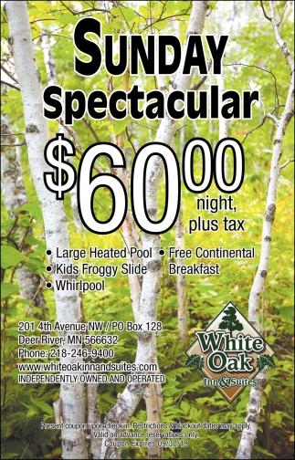 Sunday Spectacular $60,00